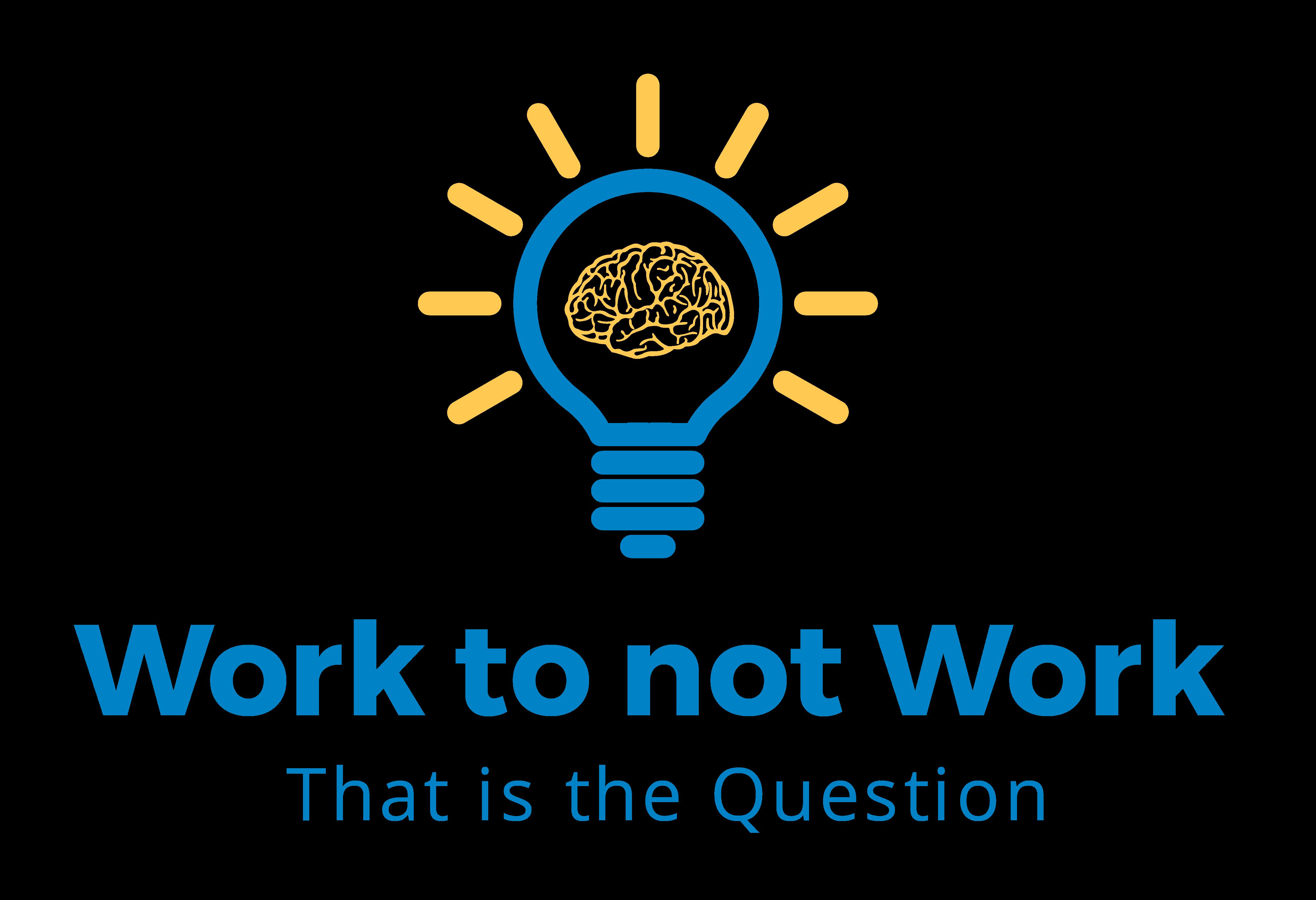 Work to not Work Logo